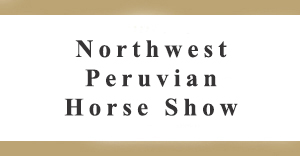 **Northwest Peruvian Horse Show